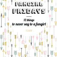 12 things to NEVER say to a fangirl